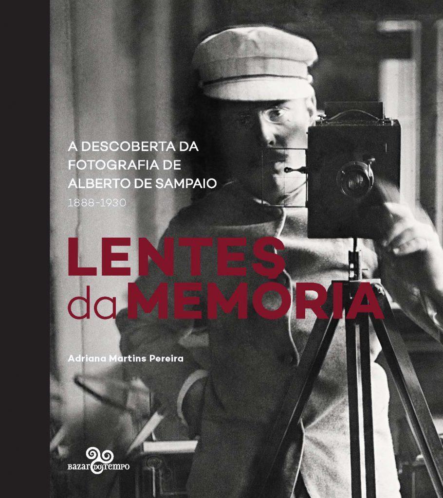 """Capa do livro Lentes da memória – A descoberta da fotografia de Alberto de Sampaio (1888-1930)"""", da Editora Bazar do Tempo, e autoria da historiadora Adriana Martins Pereira"""